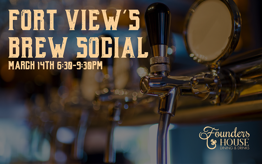 March 14 – Fort View's Brew Social