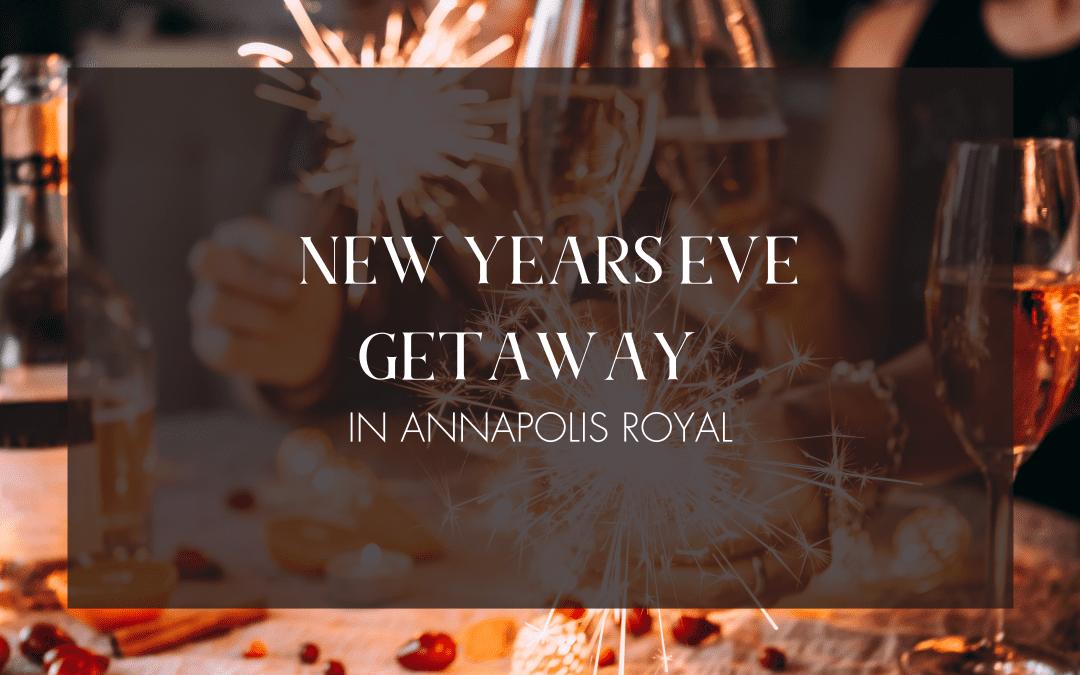 Annapolis Royal NYE Getaway